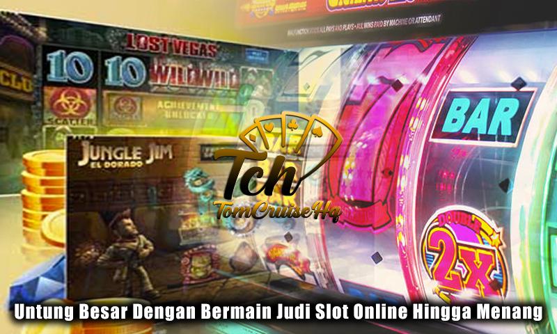 Slot Online - Untung Besar Dengan Bermain Judi - TomCruiseHQ